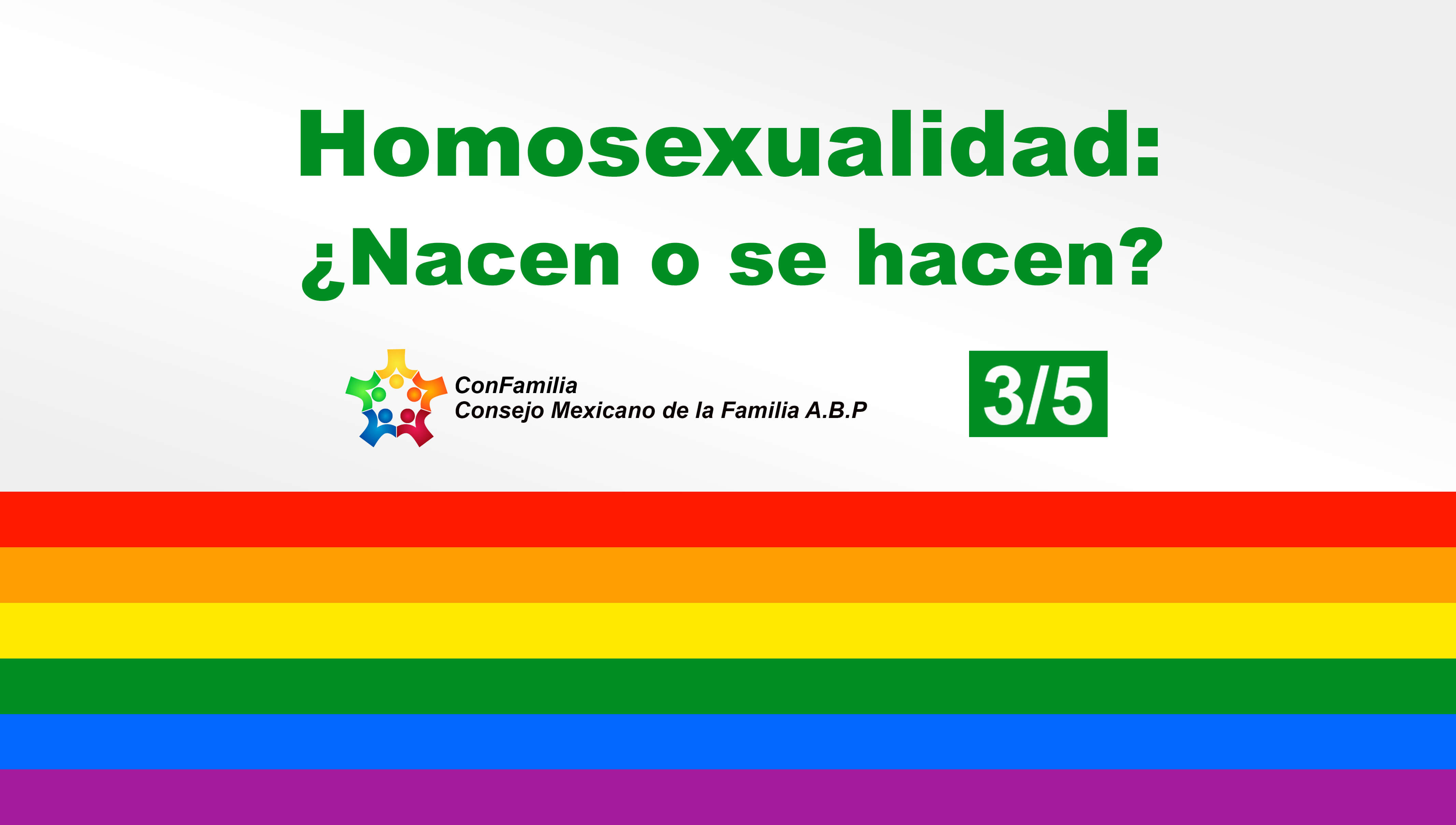 Nadie nace homosexual… Nadie elige ser homosexual.